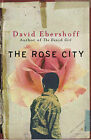 The Rose City by David Ebershoff (Paperback, 2002)