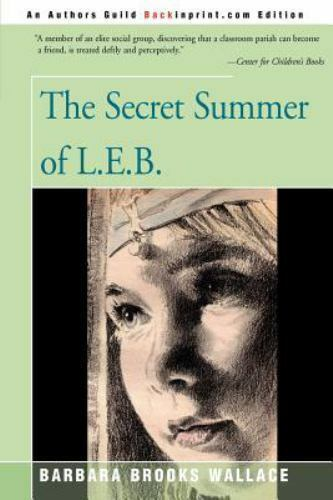 The Secret Summer of L. E. B. by Barbara Brooks Wallace (2000, Paperback)