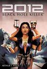 The 2012 Black Hole Killer 9781456730710 by Arthur T. White Hardcover