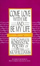 COME LOVE WITH ME & BE MY LIFE ROMANTIC POETRY HARDBACK BOOK by PETER McWILLIAMS