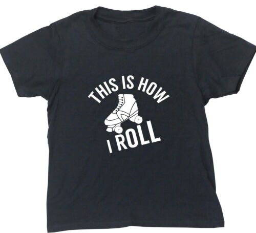 Roller Skates this is how i roll Kids Short Manche T-Shirt