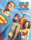 Age Of TV Heroes: The Live-Action Adventures Of Your Favorite Comic Book Characters by Jason Hofius, George Khoury (Hardback, 2008)