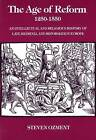 The Age of Reform, 1250-1550: An Intellectual and Religious History of Late Medieval and Reformation Europe by Steven E. Ozment (Paperback, 1981)