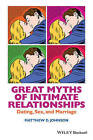 Great Myths of Intimate Relationships: Dating, Sex, and Marriage by Matthew D. Johnson (Paperback, 2014)