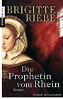 Die Prophetin vom Rhein von Brigitte Riebe (2011, Taschenbuch)