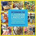 Rethinking the Classroom Landscape: Creating Environments That Connect Young Children, Families, and Communities by Sandra Duncan (Paperback, 2017)
