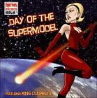 Day of the Supermodel [PA] by King Clarentz (CD, 2008, Super Sweet)