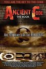 Ancient Code: Are You Ready for the REAL 2012? by Various Authors (Paperback, 2009)