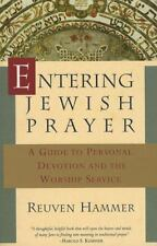 Entering Jewish Prayer : A Guide to Personal Devotion and the Worship Service by Reuven Hammer (1995, Trade Paperback)