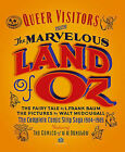 Queer Visitors from the Marvelous Land of Oz: The Complete Comic Book Saga, 1904-1905 by L Frank Baum (Hardback, 2009)