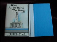 Ferrol Sams - WHEN ALL THE WORLD WAS YOUNG - First printing