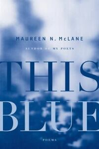 This-Blue-Poems-by-Maureen-N-McLane-2014-Hardcover