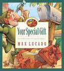 Your Special Gift by Max Lucado (Hardback, 2006)