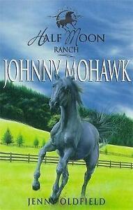 Johnny-Mohawk-Horses-of-Half-moon-Ranch-4-Oldfield-Jenny-Used-Good-Book