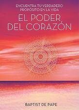 El poder del corazón (The Power of the Heart Spanish edition): Encuentra tu