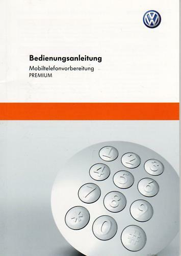 VW Mobiltelefonvorbereitung Premium Betriebsanleitung 2010 Handbuch Bordbuch RN