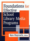 Foundations for Effective School Library Media Programs by Libraries Unlimited Inc (Hardback, 1998)
