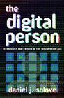 The Digital Person: Technology and Privacy in the Information Age by Daniel J. Solove (Hardback, 2004)