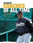 Greatest Coaches of All Time by Barry Wilner (Hardback, 2016)