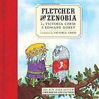 Fletcher and Zenobia by Edward Gorey, Victoria Chess (Hardback, 2016)