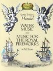 G.F. Handel: Water Music and Music for the Royal Fireworks (Full Score) by George Frideric Handel (Paperback, 1986)