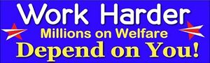 Image is loading Funny-Bumper-Sticker-Welfare-work-harder-adult-only-