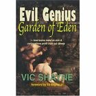 Evil Genius in The Garden of Eden How Toxins Make US Sick and Corporations Profit From Our Illness Paperback – 13 Jan 2004