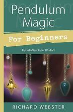 Pendulum Magic for Beginners : Tap into Your Inner Wisdom by Richard Webster (2002, Paperback)