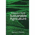Toward a More Sustainable Agriculture by Springer-Verlag New York Inc. (Paperback, 1986)