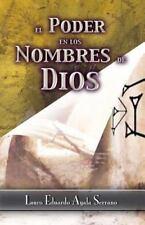 El Poder en Los Nombres de Dios by Lauro Ayala Serrano (2016, Paperback)