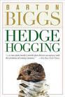Hedgehogging by Barton Biggs (Paperback, 2008)