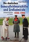 Die deutschen Generalfeldmarschälle und Großadmirale 1936-1945 von Peter Stockert (2008, Gebundene Ausgabe)