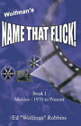 Wolfman's Name That Flick by Ed  Wolfman  Robbins (Paperback, 2002)