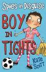 Boy in Tights by Kate Scott (Paperback, 2013)