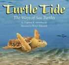 Turtle Tide : The Ways of Sea Turtles by Stephen R. Swinburne (2005, Hardcover)