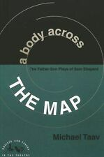 A Body Across the Map: The Father-Son Plays of Sam Shepard (Artists and Issues