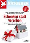 Schenken statt vererben von Andreas Wolff, Hans-Oskar Jülicher, Bernhard F. Klinger und Ludger Bornewasser (2013, Taschenbuch)