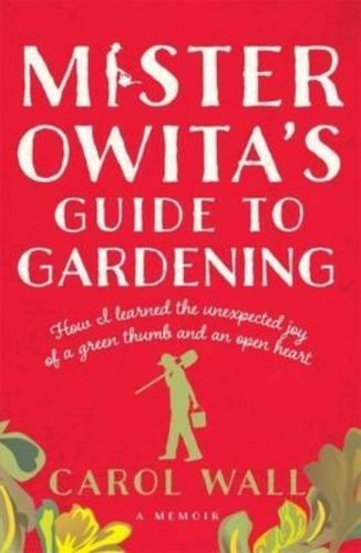 1 of 1 - Mister Owita's Guide to Gardening by Carol Wall (Paperback) Very Good Condition