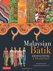 Malaysian Batik: Reinventing a Tradition by Noor Azlina Yunus (Paperback, 2014)