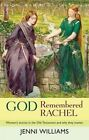 God Remembered Rachel: Women's Stories in the Old Testament and Why They Matter by Jenni Williams (Paperback, 2013)