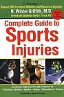 Complete Guide to Sports Injuries: Third Edition Updated and Expanded by H. Winter Griffith (Paperback, 2004)