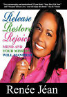 Release Restore Rejoice: Mend and Your Mission Will Manifest by Renee Jean (Hardback, 2011)