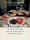 The Edible South: The Power of Food and the Making of an American Region by Marcie Cohen Ferris (Paperback, 2016)