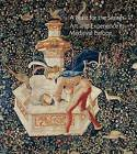 A Feast for the Senses: Art and Experience in Medieval Europe by Yale University Press (Hardback, 2016)