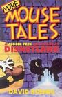 More Mouse Tales: A Closer Peek Backstage at Disneyland by David Koenig (Paperback / softback, 2000)