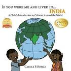 If You Were Me and Lived In...India: A Child's Introduction to Cultures Around the World by Carole P Roman (Paperback / softback, 2014)