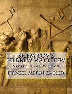 Shem-Tov-039-s-Hebrew-Matthew-Sacred-Name-Version-Paperback-by-Merrick-Daniel