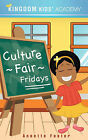 Culture Fair Fridays at Kingdom Kids' Academy by Annette Foster (Paperback / softback, 2008)