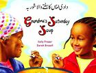 Grandma's Saturday Soup in Urdu and English by Sally Fraser (Paperback, 2005)