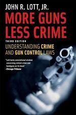 More Guns, Less Crime: Understanding Crime and Gun Control Laws, Third Editio...